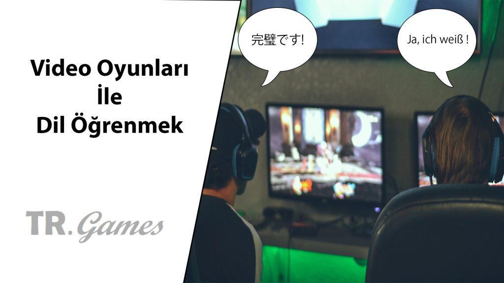 video oyunları dil ile öğrenenler
